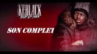 Keblack- Tout va bien (Son Complet)