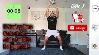 15 Minutes Full Body Workout At Home – 15 Min Full Body Workout For Adults And Kids | Equipment Free