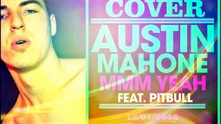 ОСТИН МАХОУН, Austin Mahone - MMM YEAH (cover) 2016