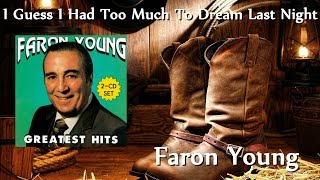 Faron Young - I Guess I Had Too Much To Dream Last Night