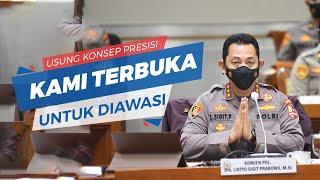 Calon Kapolri Listyo Sigit Prabowo Usung Konsep Polri PRESISI: Kami Terbuka untuk Diawasi