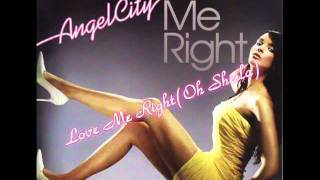 Angel City: Love Me Right (Oh Sheila)