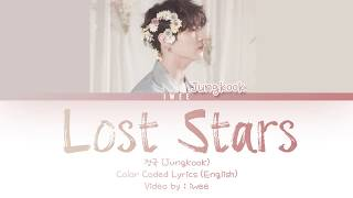 정국 (Jungkook) - Lost Stars Cover (Eng) Color Coded Lyrics