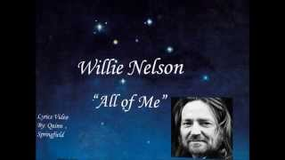 Willie Nelson-All of Me (with Lyrics)