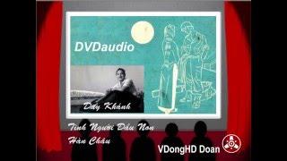 Nhạc Trước 75-Tình Người Đầu Non-Hàn Châu-Duy Khánh-Âm chuẩn 1975