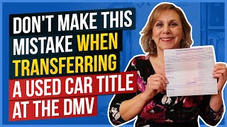 Don't Make This Mistake When Transferring a Used Car Title at the DMV