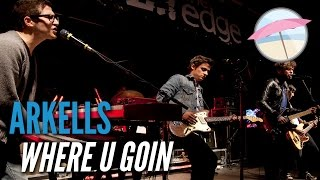 Arkells - Where U Goin (Live at the Edge)