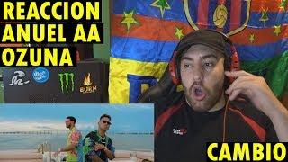 Ozuna & Anuel AA   Cambio (Video Oficial) (REACCIÓN)