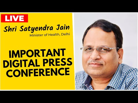 Live | Hon'ble Health Minister Sh. Satyendra Jain addressing an Important Press Conference