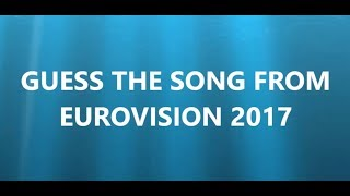 GUESS THE SONG FROM EUROVISION 2017