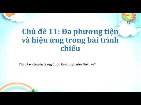 Tin học 9: Đa phương tiện và hiệu ứng trong bài trình chiếu(tt)