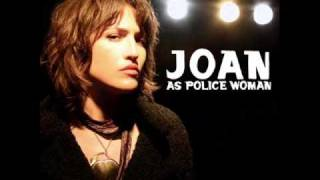 Joan As Police Woman   Real Life (Album Version)
