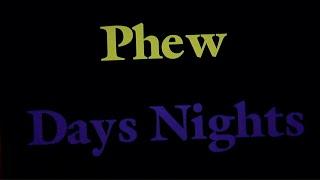 "Phew – ""Days Nights"""