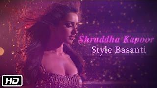 STYLE BASANTI - Manish Malhotra talks about Shraddha Kapoor in Dance Basanti