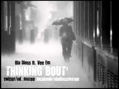 Ola Dioss ft. Vee Em - Thinking Bout