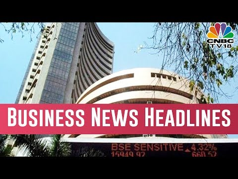 Today Morning Business News Headlines At A Glance |  March 17, 2019