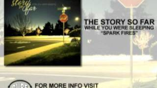 """The Story So Far - """"Spark Fires"""""""