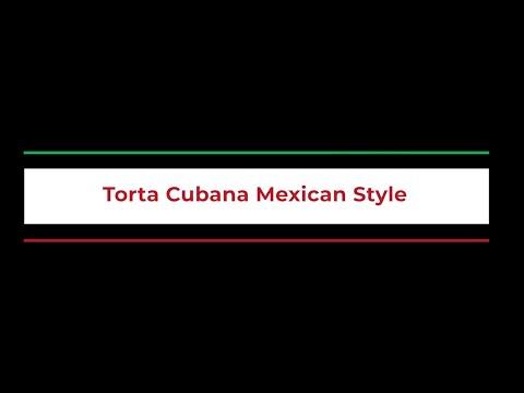 Torta Cubana Mexican Style