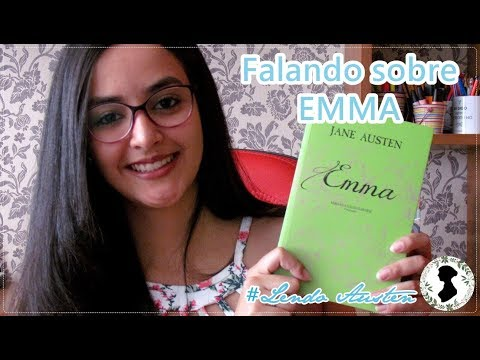 Falando sobre: Emma - #LendoAusten