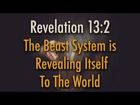 BIBLE STUDY: The Beast is Revealing Itself in Revelation 13:2