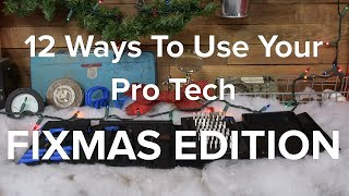 12 Ways To Use Your Pro Tech Toolkit: Fixmas Edition