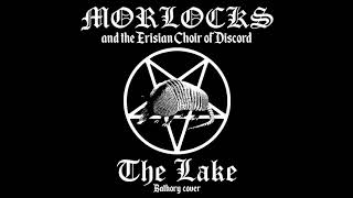 MORLOCKS — The Lake [Bathory cover]