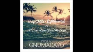 Deep Chills - Lighthearted vs 50 Cent - God Gave Me Style (Mashup by GNUMADAYO)
