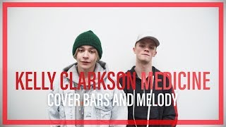 Kelly Clarkson - Medicine || Bars and Melody COVER AD