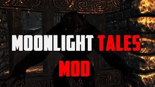 Skyrim Mod - Moonlight Tales | Tutorial by AbnormalityTv
