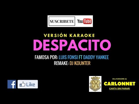 Despacito - Luis Fonsi ft Daddy Yankee (Karaoke)