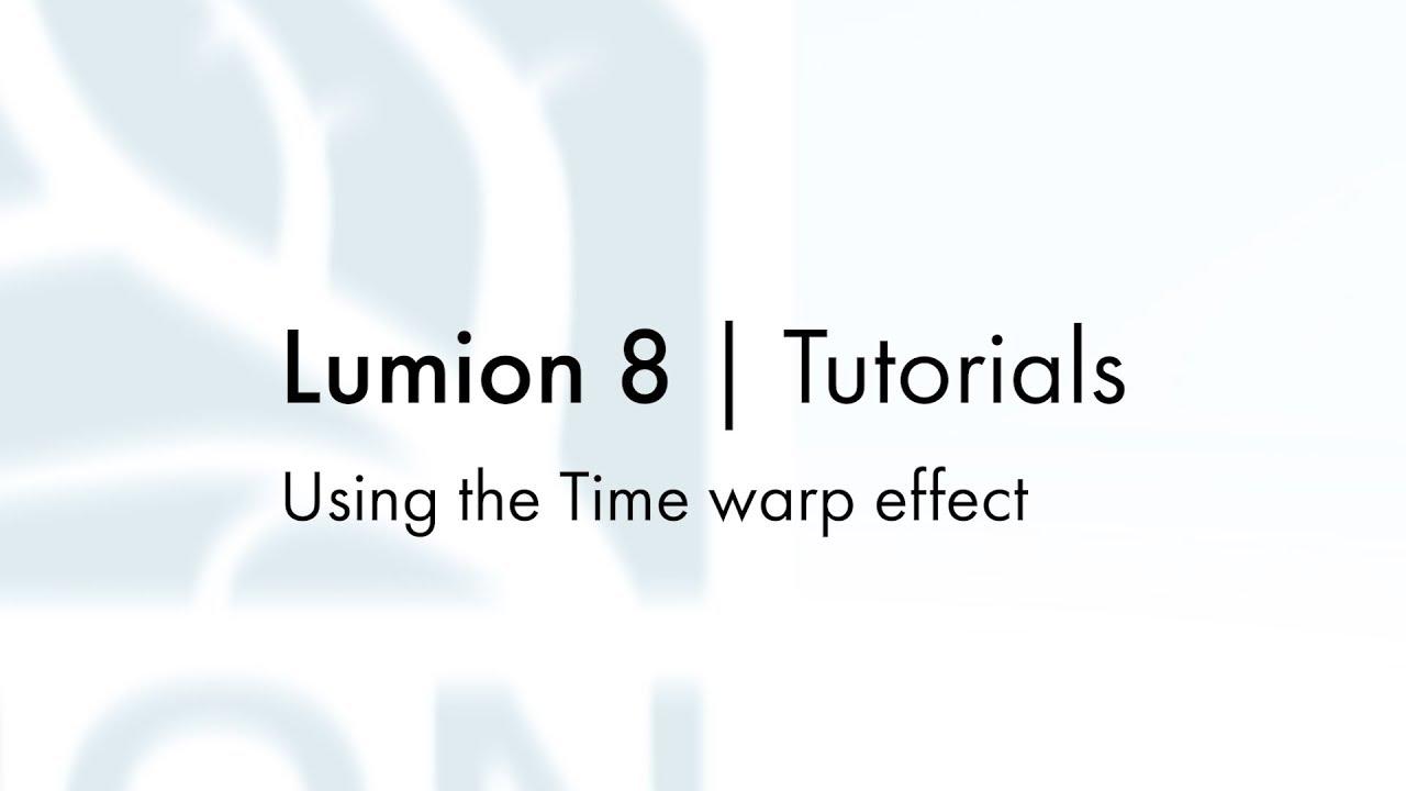 エフェクト:タイムワープを使用する(Lumion8 series)