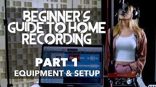 Beginner's Guide To Home Recording | PART 1   Equipment & Setup (LOGIC PRO X)