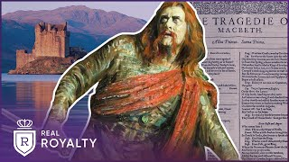 Who Was The Real King MacBeth of Scotland? | The Real Macbeth | Real Royalty