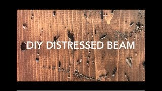 How To Make A DIY Distressed Beam