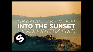 Crystal Lake ft. Kifi - Into The Sunset (Headhunterz Edit)