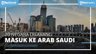 Daftar 20 Negara yang Dilarang Memasuki Arab Saudi, Indonesia Termasuk