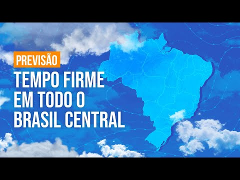 Previsão Brasil - Tempo firme em todo o Brasil Central.
