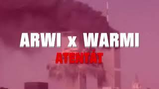 ARWI x WARMI - ATENTÁT (prod. SoLo)