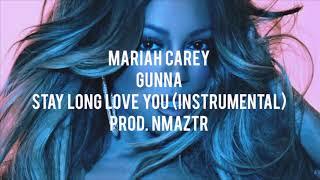 [prod. Nmaztr] Mariah Carey   Stay Long Love You (feat. Gunna) [Instrumental]