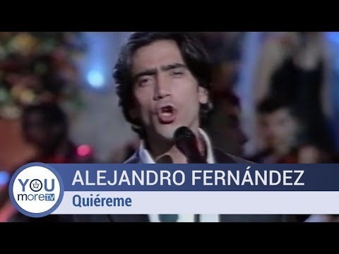 Alejandro Fernández - Quiéreme