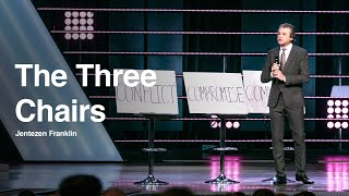 The Three Chairs | Jentezen Franklin