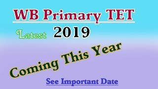 WB Primary TET 2019 Latest News Today | West Bengal Primary TET Recruitment 2019 | Primary TET