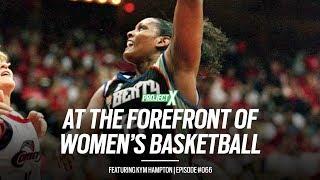 Project X Episode 066 - Kym Hampton, Former WNBA All-Star