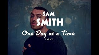 Sam Smith - One Day at a Time (Lyrics)