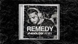 Alesso   Remedy (Radiology Remix)