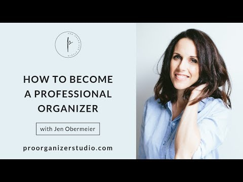 How To Become A Professional Organizer - YouTube