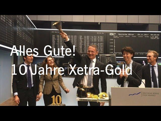 Opening Bell Event zum 10-jährigen Bestehen von Xetra-Gold (German)
