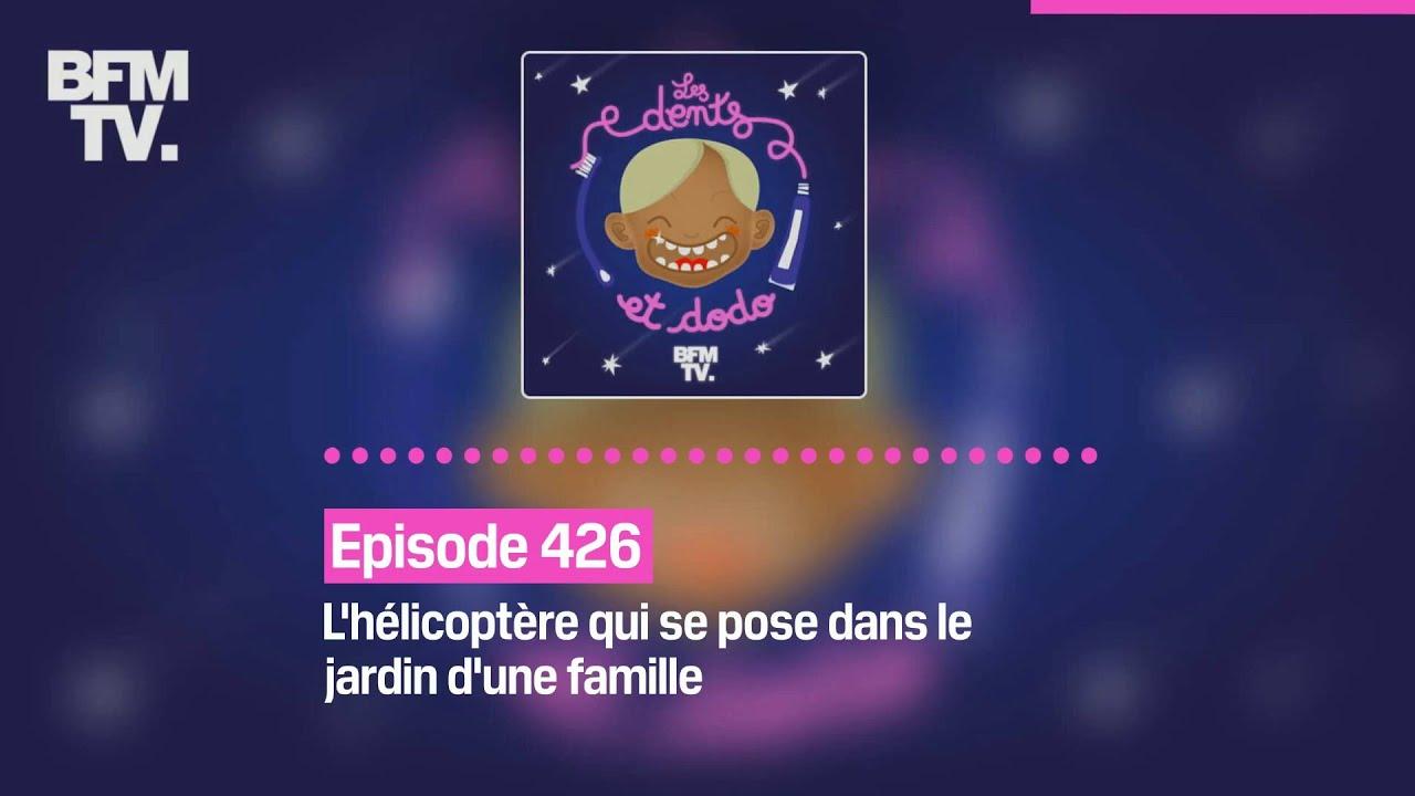 Les dents et dodo - Episode 426: l'hélicoptère qui se pose dans le jardin d'une famille