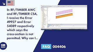 FAQ 004406 | In RF-/TIMBER AWC and RF-/TIMBER CSA, I receive the Error 49927 and Error 54089 respectively which says the cross-section is not permitted. Why can I not design this section in the module?