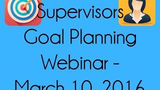 Supervisor Goal Planning Webinar 03 17 2016
